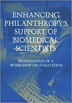 Enhancing Philanthropy's Support of Biomedical Scientists: Proceedings of a Workshop on Evaluation