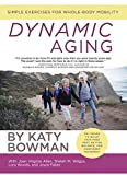 What if your pain and lack of mobility isn't due to your age, but your habits? What if changing how you move can change how you feel, no matter your age? Dynamic Aging is an exercise guide to restoring movement, especially for healthy feet, better ba...