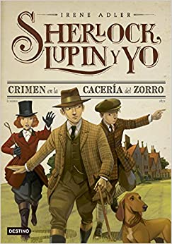 Book's Cover of Crimen en la cacería del zorro: Sherlock, Lupin y yo 9 (Español) Tapa dura – 13 septiembre 2016