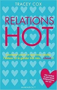 Relations hot : Comment savoir ce que vous voulez, l'obtenir et le garder chaud bouillant ! par Tracey Cox