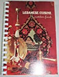 Lebanese Cuisine: More Than Two Hundred Authentic Recipes Designed for the Gourmet, the Vegetarian, the Healthfood Enthusiast by Farah, Madelain (1972) Plastic Comb