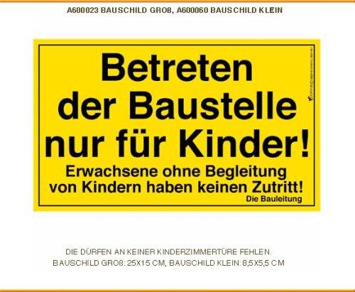 Betreten der baustelle nur für kinder  BAUSCHILD Postkarte - Betreten der Baustelle nur für Kinder ...