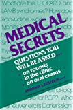 Medical Secrets: Questions You Will Be Asked... On Rounds, In the Clinic, On Oral Exams