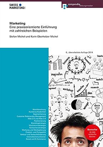 Marketing: Eine praxisorientierte Einführung mit zahlreichen Beispielen
