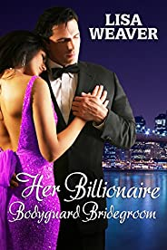 Her Billionaire Bodyguard Bridegroom (Secret Sentinels Book 2)