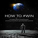 How to #Win: A Code for Finding Purpose, Activating Productivity and Uploading Hidden Potential | Nikoya Jones