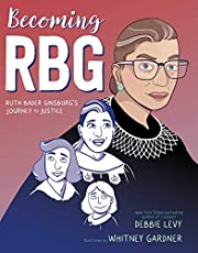 BECOMING RBG RUTH BADER GINSBURGS JOURNEY TO JUSTICE HC
