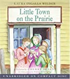 By Laura Ingalls Wilder Little Town on the Prairie CD (Little House) (Unabridged)