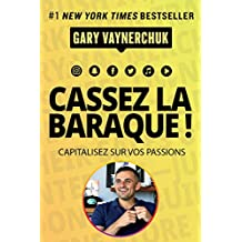 Cassez la baraque !: Capitalisez sur vos passions (VILLAGE MONDIAL) (French Edition)