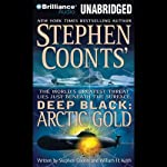 Deep Black: Arctic Gold | Stephen Coonts,William H. Keith