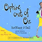 Ophie Out of Oz | Kathleen O'Dell