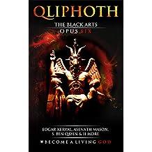 The Black Arts: Opus Six (QLIPHOTH Book 6)
