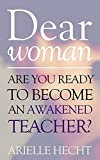 Dear Woman, Reclaim Your Spiritual Power & Awaken the Leader Within