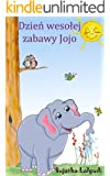 Children's Polish books : Jojo, the naughty elephant - bilingual Polish & English Children's Picture Book (polish kids books : ages 3-6) Polish Edition: ... - bilingual kids books English Polish 1)