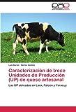 img - for Caracterizaci n de trece Unidades de Producci n (UP) de queso artesanal: Las UP ubicadas en Lara, Falc n y Yaracuy (Spanish Edition) book / textbook / text book