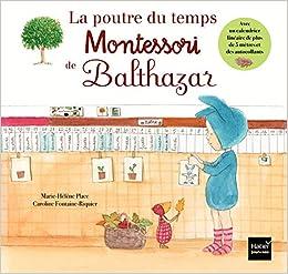 Amazonfr La Poutre Du Temps Montessori De Balthazar Marie