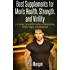 Best Supplements for Men's Health, Strength, and Virility: A Concise, Scientific Guide to Maintaining Youth, Vigor, and Manhood