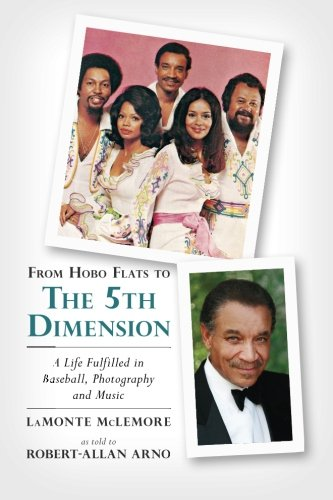 From Hobo Flats to The 5th Dimension: A Life Fulfilled in Baseball, Photography and Music - Club Dimension 5th