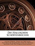 Die Hallischen Schöffenbücher (German Edition), Gustav Hertel, 1145043356