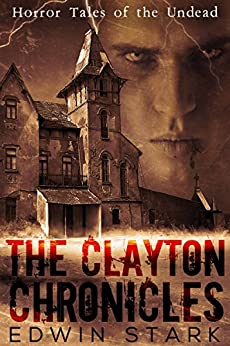 The Clayton Chronicles by [Stark, Edwin]