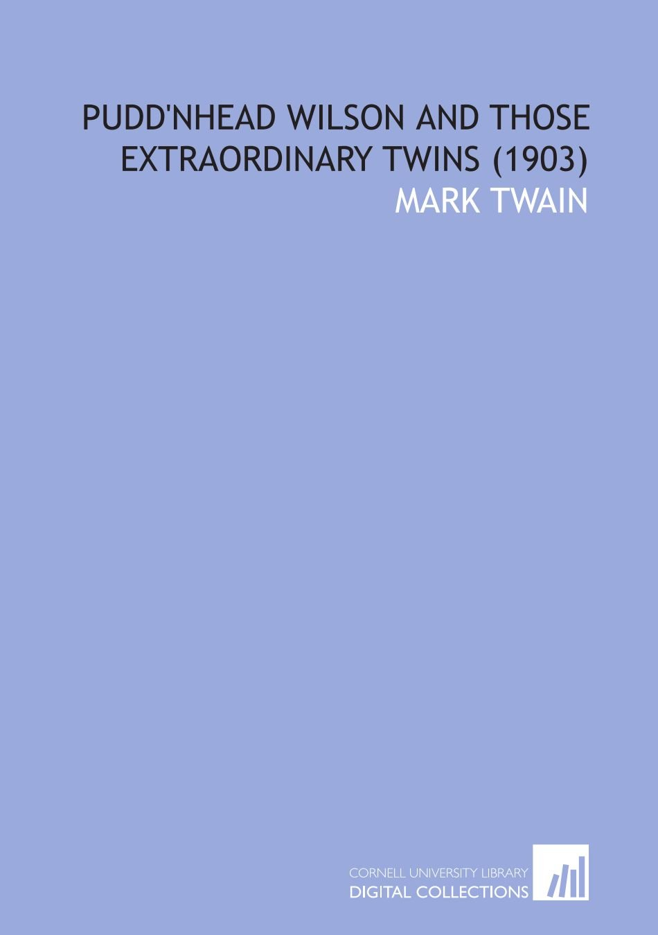 Download Pudd'nhead Wilson and Those Extraordinary Twins  (1903) PDF