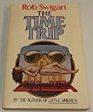 The Time Trip, Rob Swigart, 0395277574