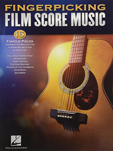 Fingerpicking Film Score Music: 15 Famous Pieces Arranged for Solo Guitar in Standard Notation & (Fingerpicking Guitar Tablature)