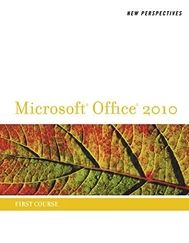 New Perspectives on Microsoft Office 2010, First Course (Microsoft Office 2010 Print Solutions) (Microsoft Office Course)