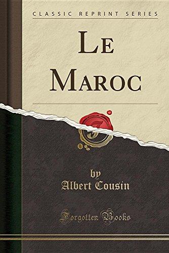 Le Maroc (Classic Reprint) (French Edition)