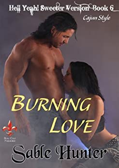 Burning Love - Sweeter Version (Hell Yeah! Sweeter Version Book 6) by [Hunter, Sable]