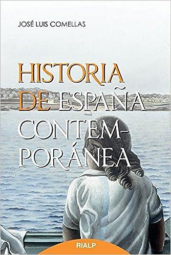 Historia De Espaᆬa Contemporanea 10ᆭ Ed Historia y Biografías: Amazon.es: Comellas García-Lera, José Luis: Libros
