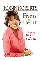 From the Heart: Seven Rules to Live By by Robin Roberts (2007-04-10)