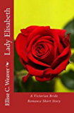 Lady Elisabeth: Book Two: A Victorian Bride Romance Short Story (A Huntington Saga Series Novel 8)