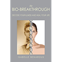 The Bio-Breakthrough: Decode Your Illness and Heal Your Life (English Edition)