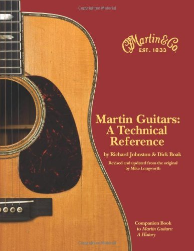 Martin Guitars A Technical Reference Revised and Updated Book 2 [Hardcover] [2009] Revised Ed. Richard Johnston, Dick Boak, Mike Longworth PDF