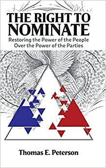 Book The Right to Nominate: Restoring the Power of the People over the Power of the Parties