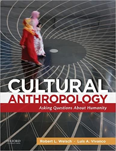 Cultural Anthropology Asking Questions About Humanity Robert L