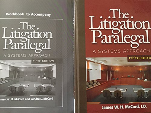 The Litigation Paralegal: A Systems Approach (Textbook & Workbook) 5th (fifth) edition