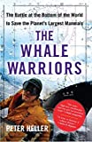 img - for The Whale Warriors: The Battle at the Bottom of the World to Save the Planet's Largest Mammals book / textbook / text book