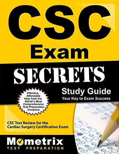 CSC Exam Secrets Study Guide: CSC Test Review for the Cardiac Surgery Certification Exam (Mometrix Secrets Study Guides)