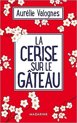 La cerise sur le gâteau d'Aurélie Valognes 51PLRjgWLjL._SX312_BO1,204,203,200_