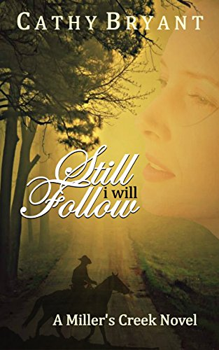 STILL I WILL FOLLOW (A Miller's Creek Novel Book 7) by [Bryant, Cathy]
