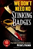 We Don't Need No Stinking Badges, Peter S. Fischer, 0984681914
