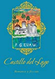 img - for Castillo del Lago: Romance y ficci n (Spanish Edition) book / textbook / text book