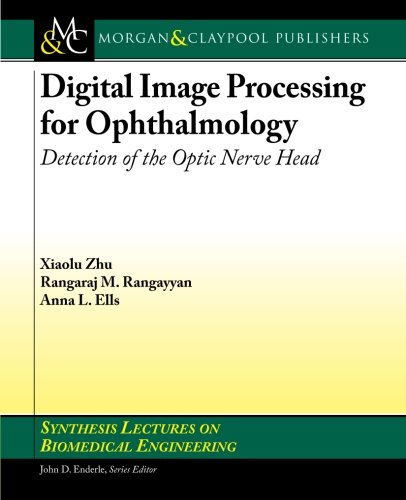 Digital Image Processing for Ophthalmology: Detection of the Optic Nerve Head (Synthesis Lectures on Biomedical Engineer