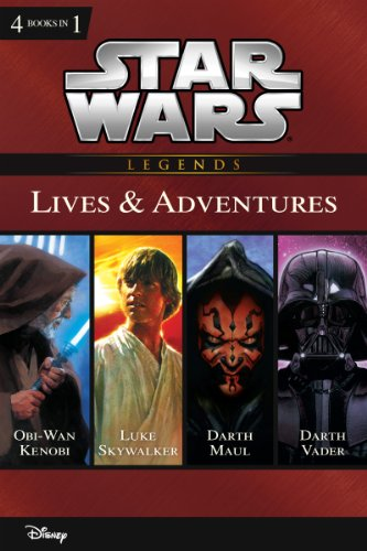 Star Wars:  The Lives & Adventures: Collecting The Life and Legend of Obi Wan Kenobi, The Rise and Fall of Darth Vader, A New Hope: The Life of Luke Skywalker, ... of Darth Maul (Disney Junior Novel (ebook)) (Life And Legend Of Obi Wan Kenobi)