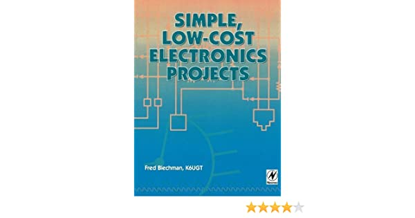 Simple, Low-cost Electronics Projects, Fred Blechman, eBook - Amazon.com