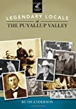 Legendary Locals of the Puyallup Valley, Ruth Anderson, 1467100897