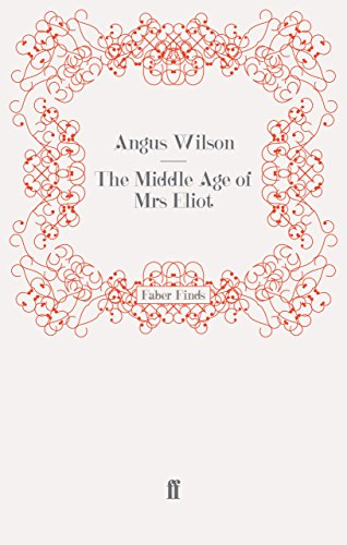 The Middle Age Of Mrs. Eliot by Angus Wilson
