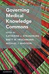 Governing Medical Knowledge Commons (Cambridge Studies on Governing Knowledge Commons)